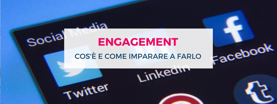 Come creare engagement