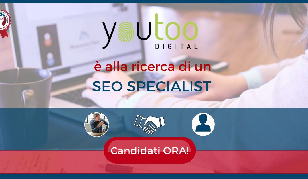 Seo Specialist – Milano – Youtoo Digital