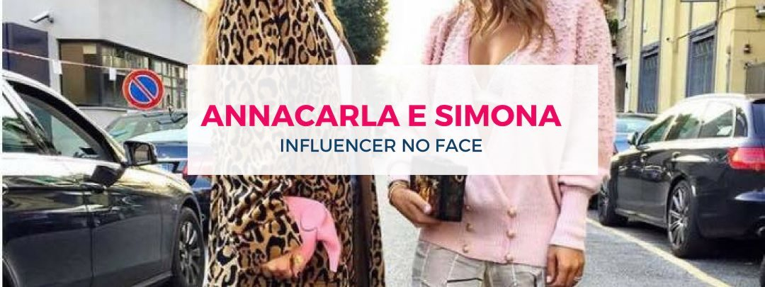 Annacarla e Simona: influencer no face