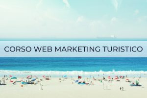 CORSO WEB MARKETING TURISTICO