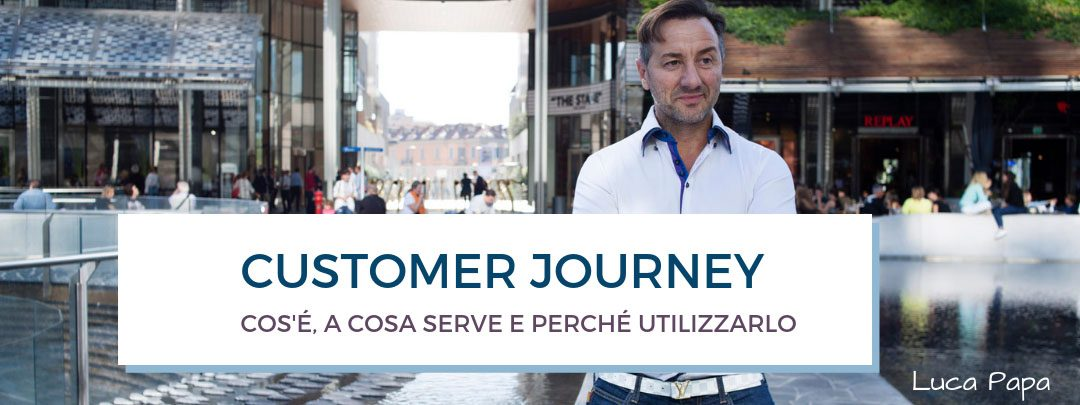 Customer Journey: cos'è, a cosa serve e perché utilizzarlo
