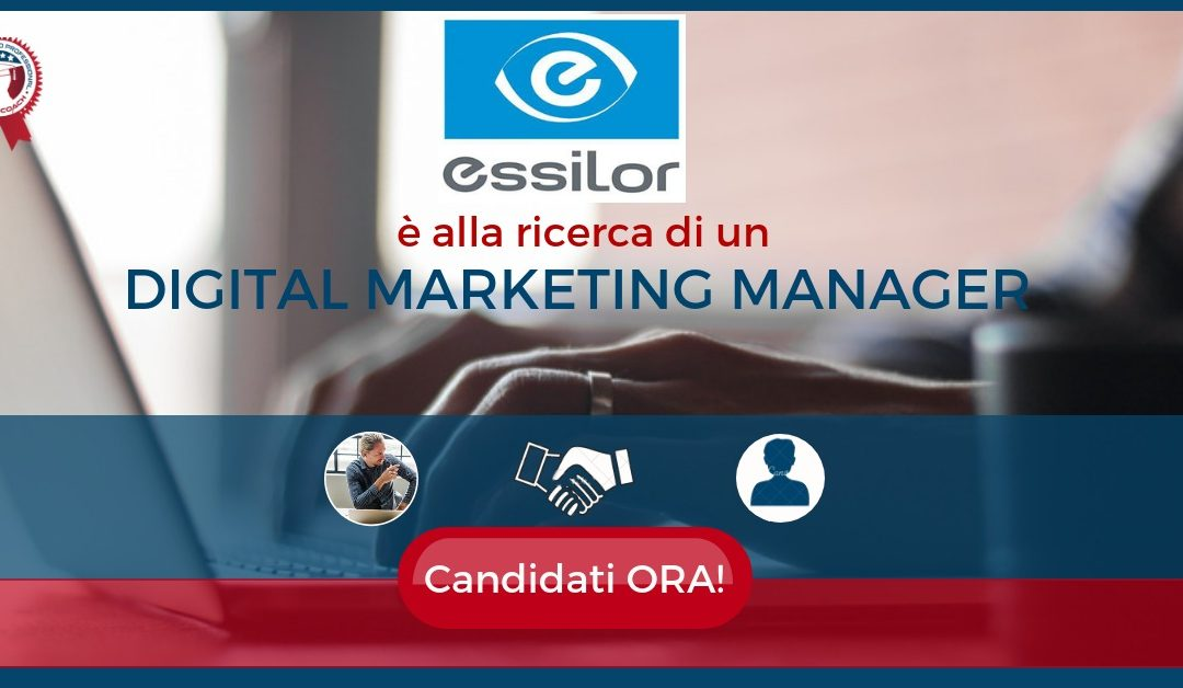 Digital Marketing Manager - Milano - Essilor Italia
