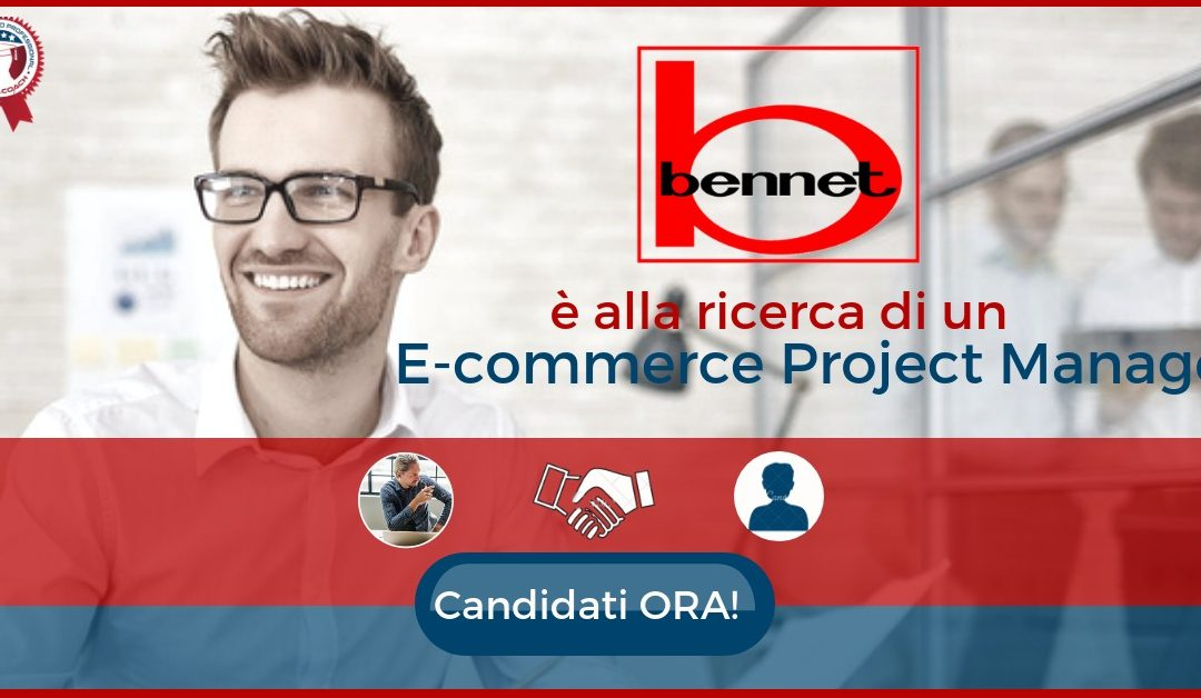 E-commerce Project Manager – Montano Lucino – Bennet S.p.A.