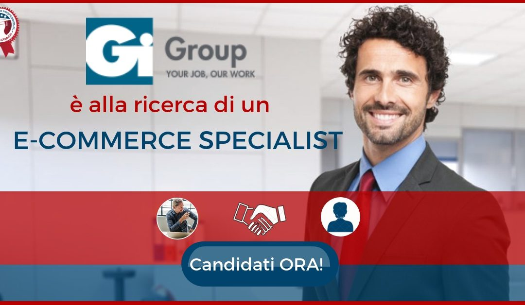 E-commerce Specialist – Lainate – Gi Group