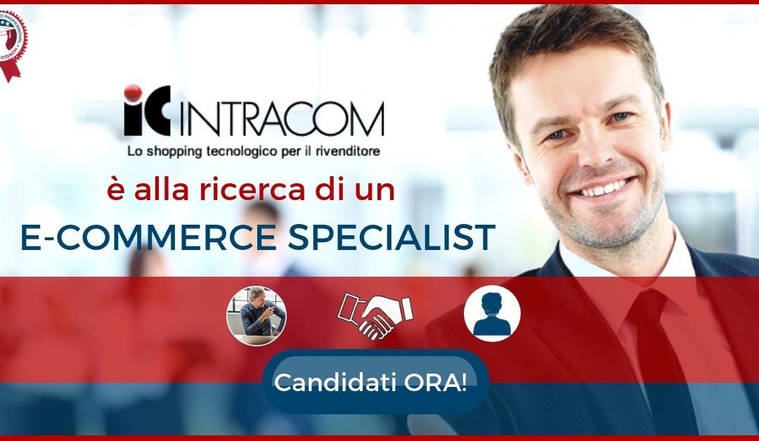 E-commerce Specialist – Sacile – IC INTRACOM ITALIA