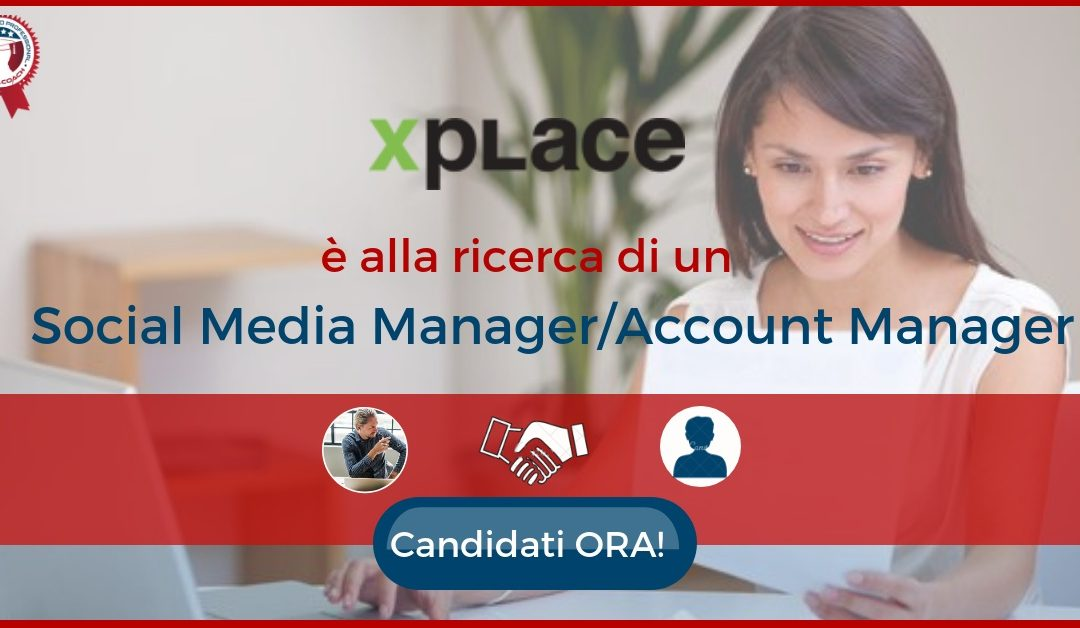 Social Media ManagerAccount Manager - Castelrotto - Xplace - Digital Agency