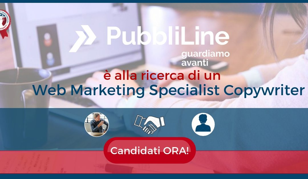 Web Marketing Specialist Copywriter - Mercato Saraceno - PubbliLine.