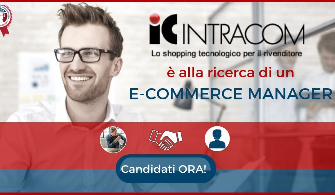 E-Commerce Manager – Pordenone – IC Intracom Italia