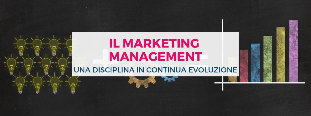 Marketing Management,  una disciplina in continua evoluzione