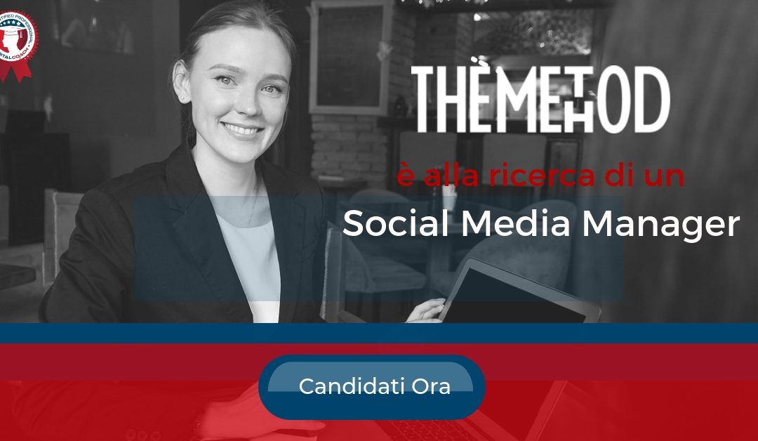 Social Media Manager – Milano – The Method Agency
