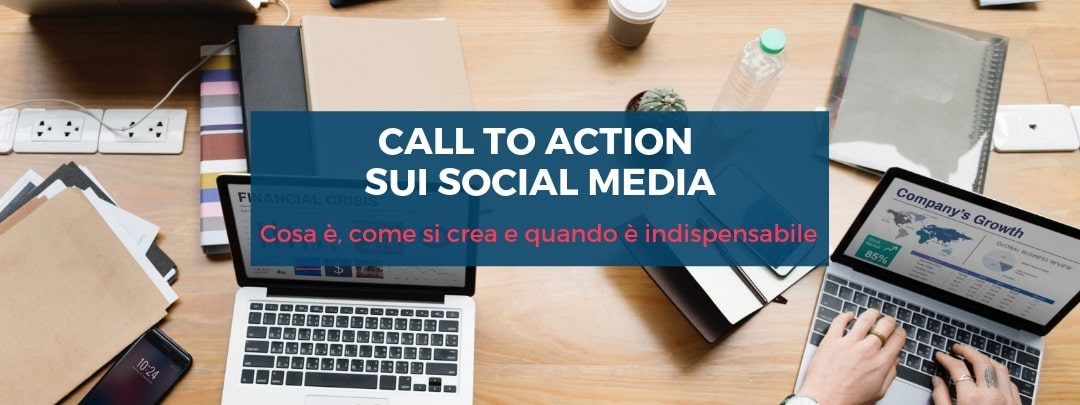 Call to action sui social media, cos'è e come crearne una vincente