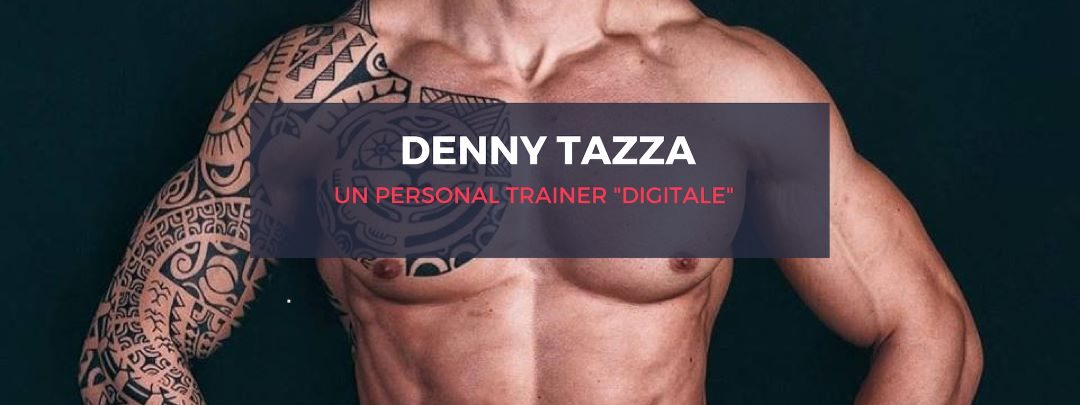 "Il personal trainer ""digitale"", intervista a Denny Tazza"