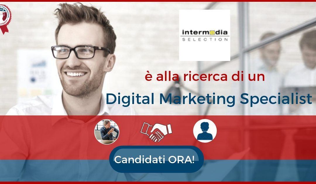 Digital Marketing Specialist – Milano – Intermedia Selection