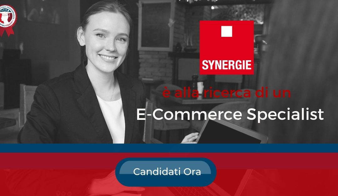 E-Commerce Specialist - Roma - Synergie