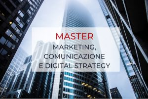 MASTER MARKETING COMUNICAZIONE E DIGITAL STRATEGY