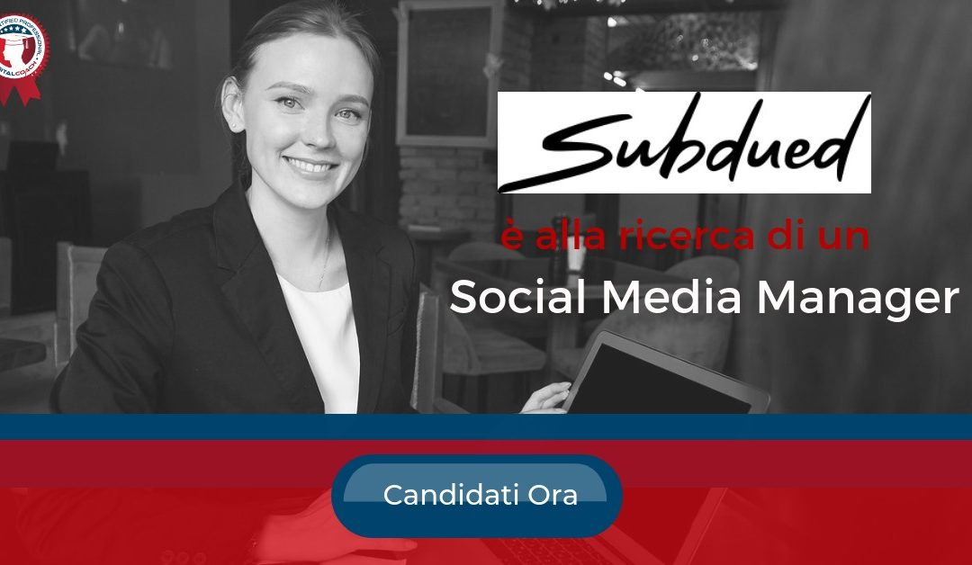 Social Media Manager – Gerano – Subdued