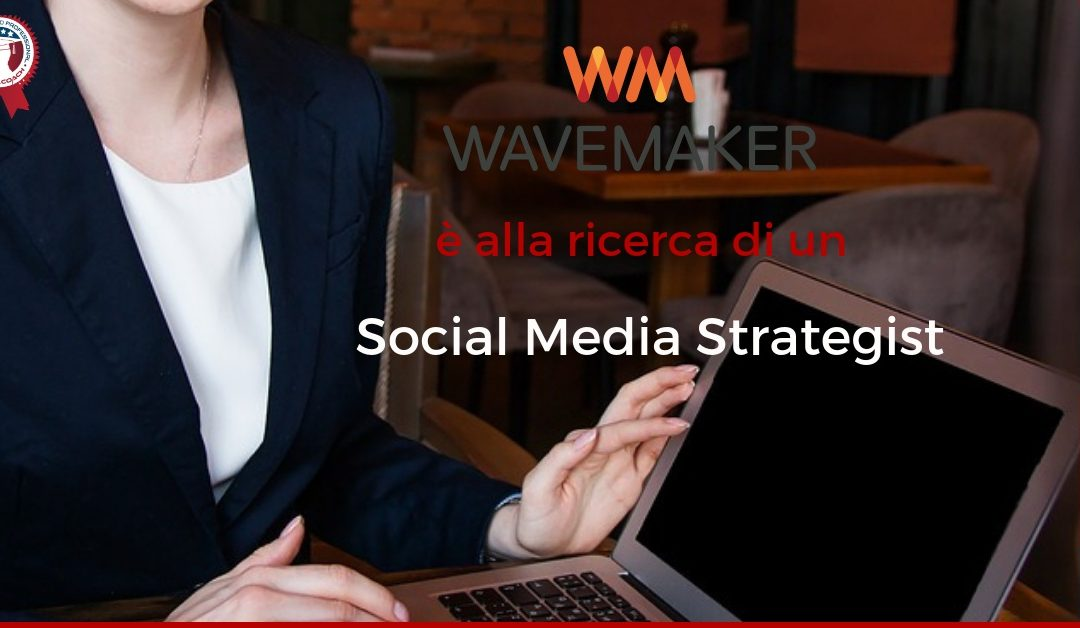 Social Media Strategist - Milano - Wavemaker