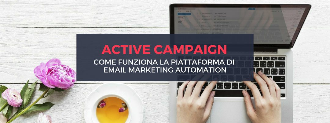 Active Campaign: come funziona la piattaforma di Email Marketing Automation