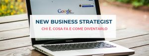 new-business-strategist-chi-è-cosa-fa-come-diventarlo