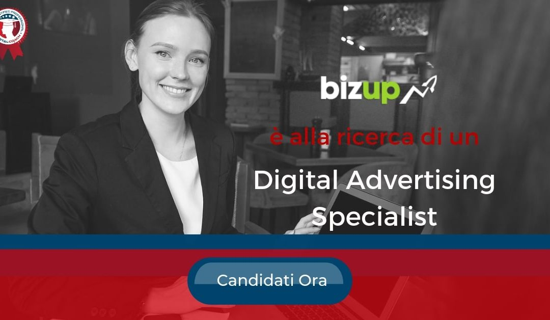 Digital Advertising Specialist - Roma - BizUp Digital Empowerment