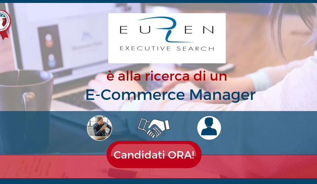 E-Commerce Manager - Firenze - Euren InterSearch