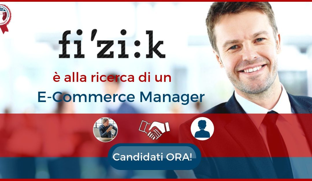E-Commerce Manager - Pozzoleone - Fizik