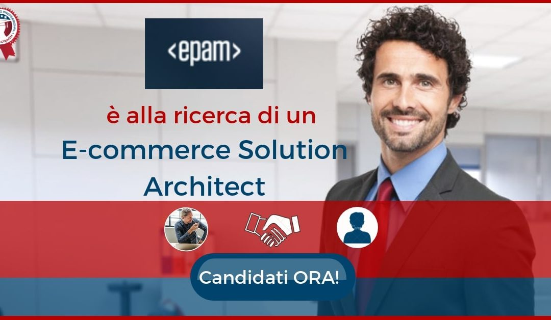 E-commerce Solution Architect – Milano – EPAM System