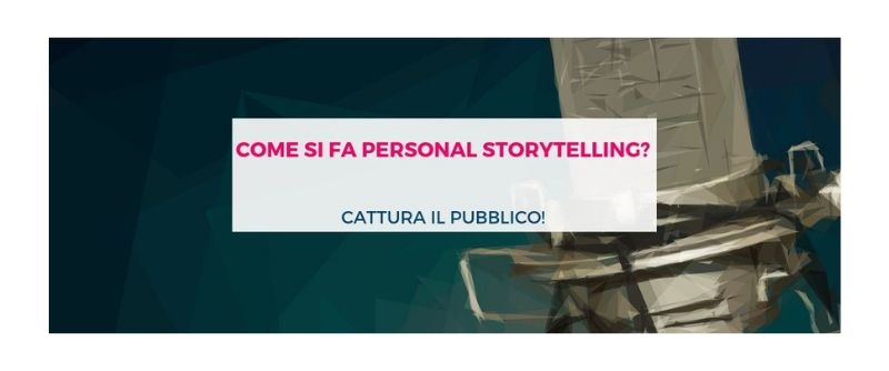 Come si fa personal storytelling?