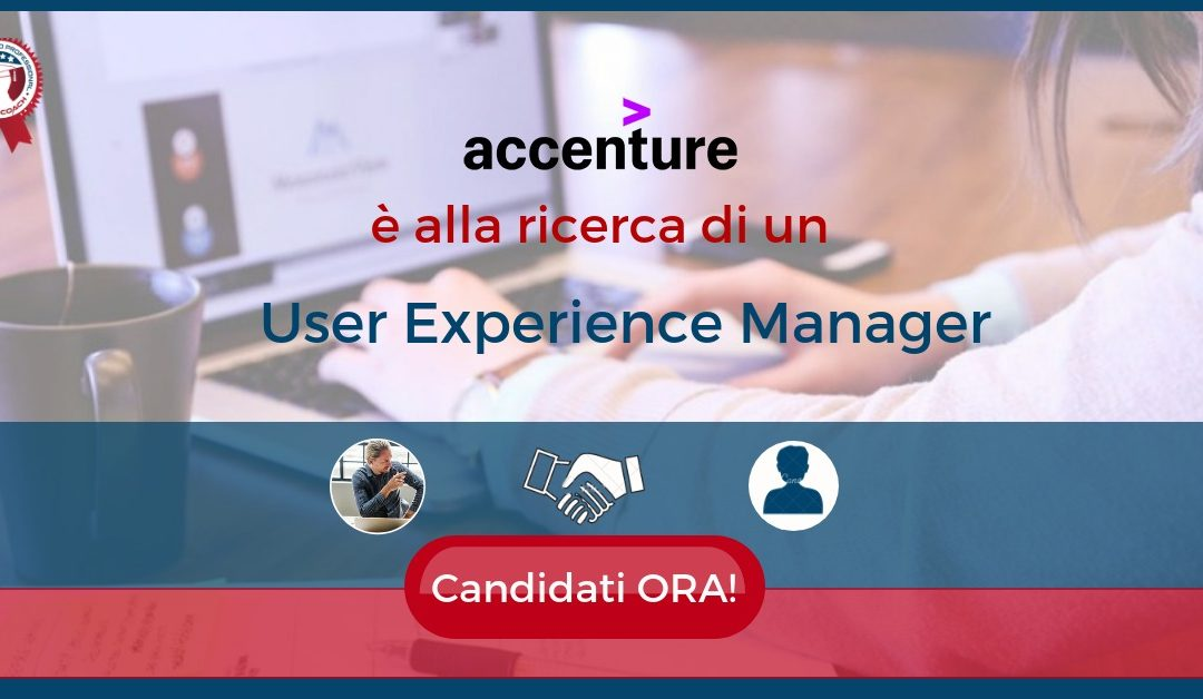 User Experience Manager – Milano – Accenture