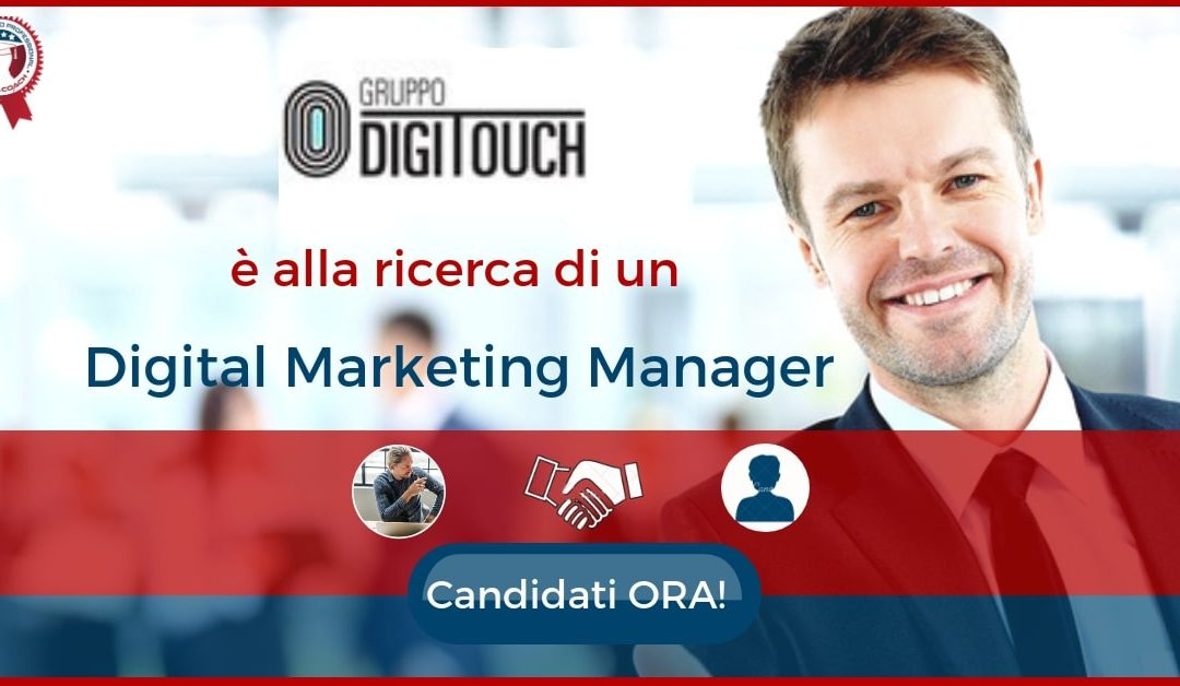 Digital Marketing Manager - Milano - Gruppo DigiTouch