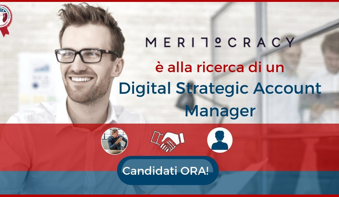 Digital Strategic Account Manager – Milano – Meritocracy