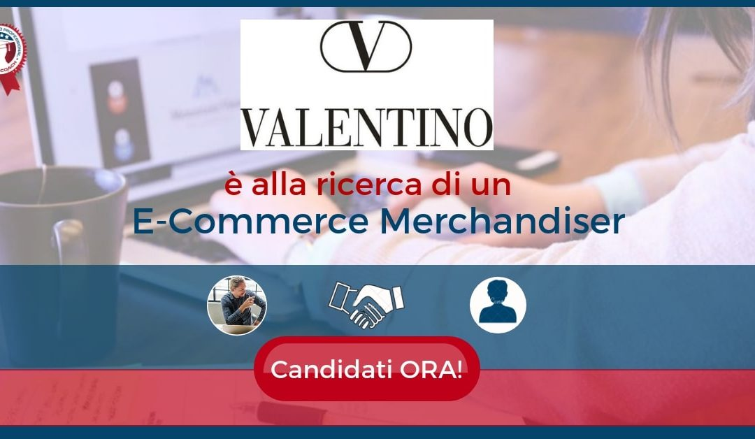 E-Commerce Merchandiser - Milano - Valentino