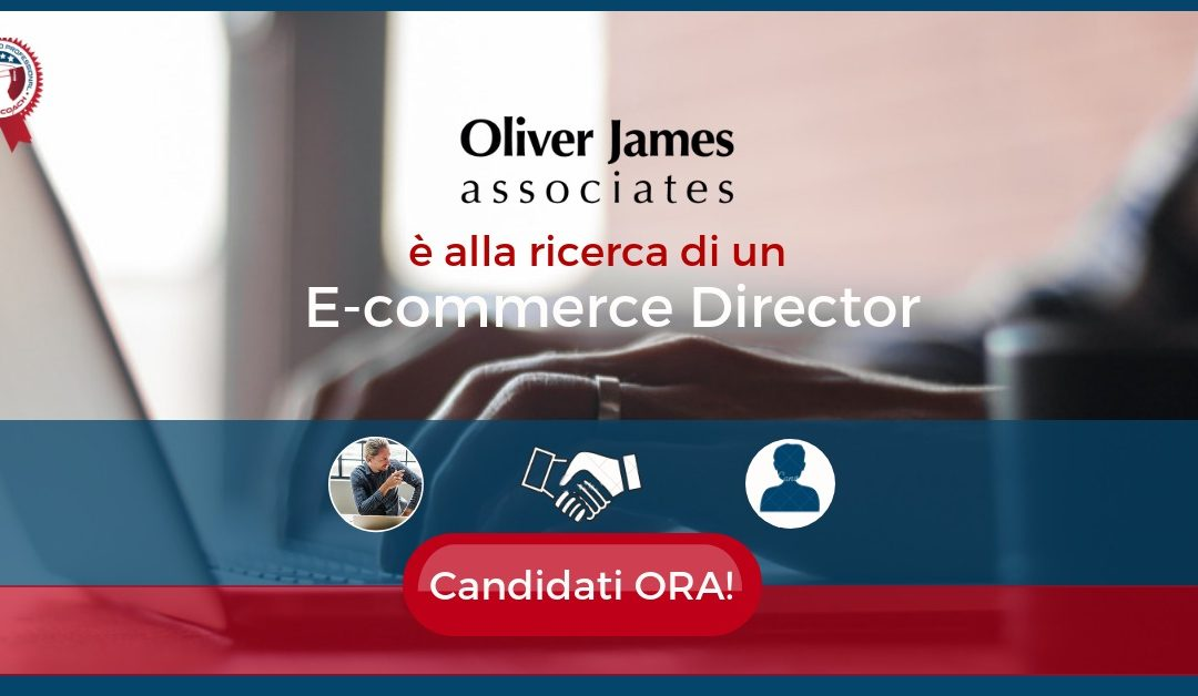 E-commerce Director - Milano - Oliver James