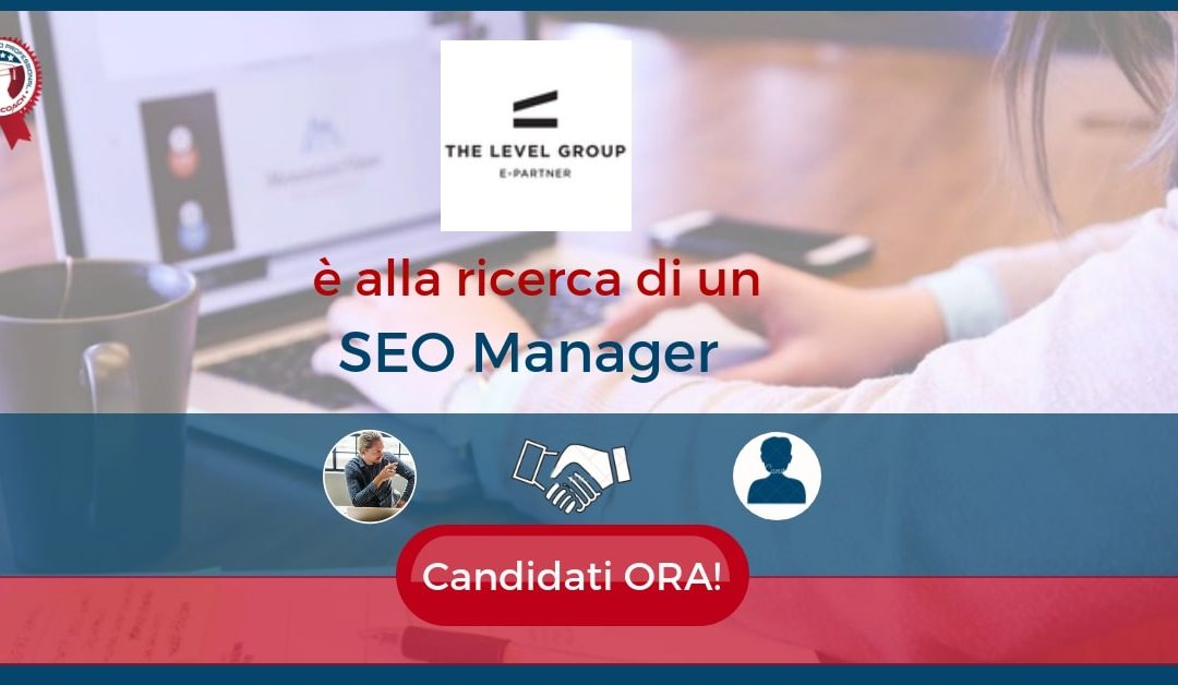 SEO Manager – Milano – The Level Group