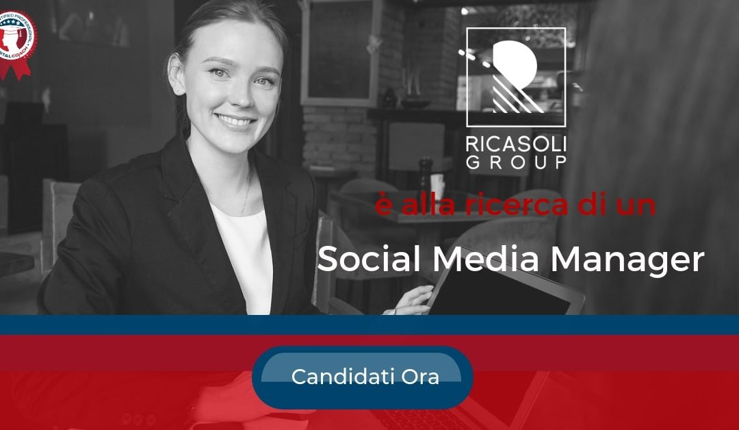 Social Media Manager – Milano – Ricasoli Group