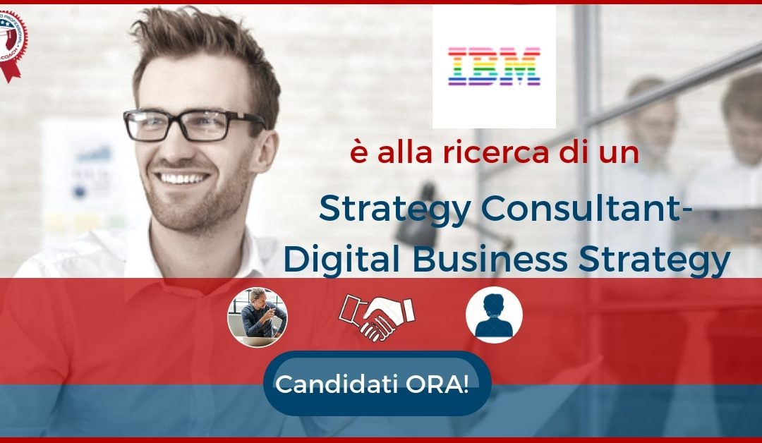 Strategy Consultant-Digital Business Strategy - Milano - IBM