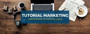 tutorial-marketing-come-acquisire-un-potenziale-cliente1