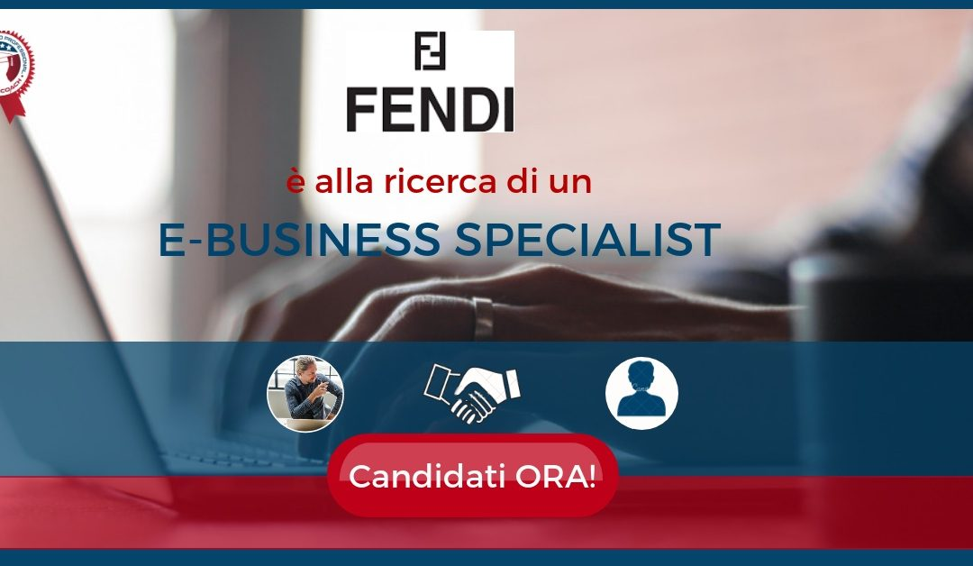 E-Business Specialist – Roma – Fendi