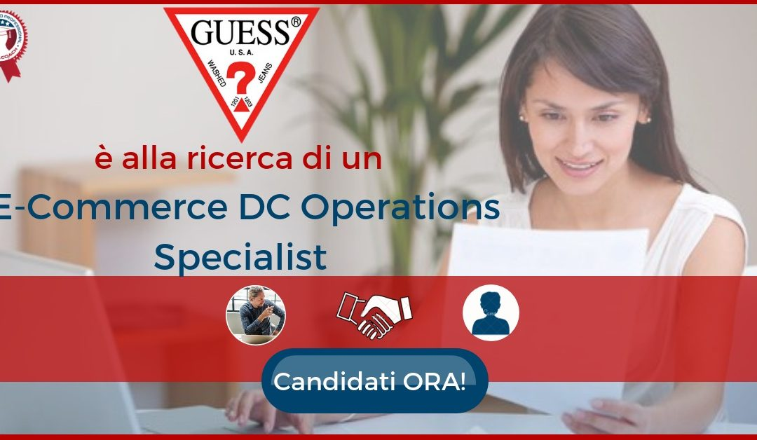 E-Commerce DC Operations Specialist – Piacenza – Guess