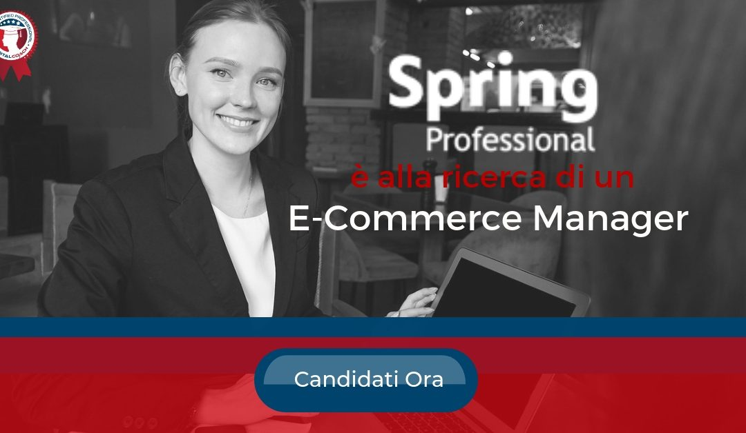 E-Commerce Manager - Napoli - Spring Professional