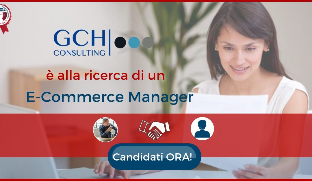 E-Commerce Manager - Roma - GCHCONSULTING