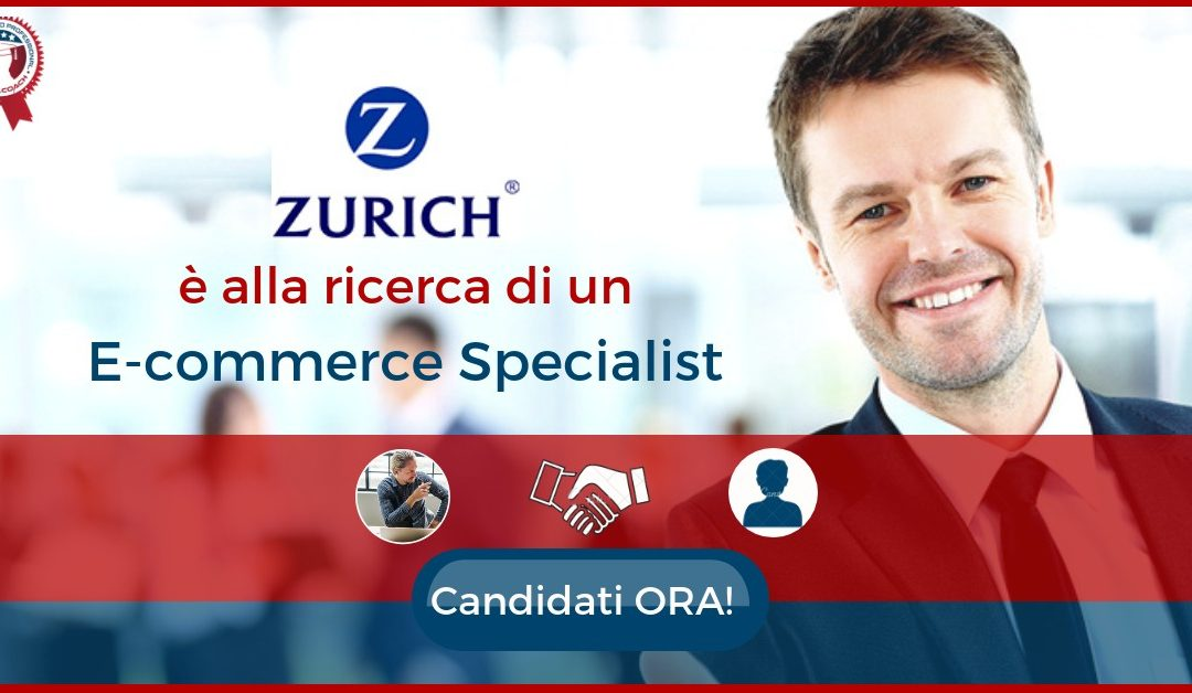 E-commerce Specialist – Milano – Zurich Insurance