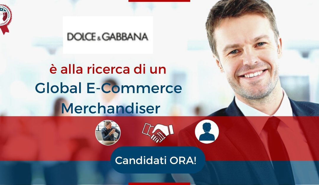 Global E-Commerce Merchandiser - Milano - Dolce&Gabbana.