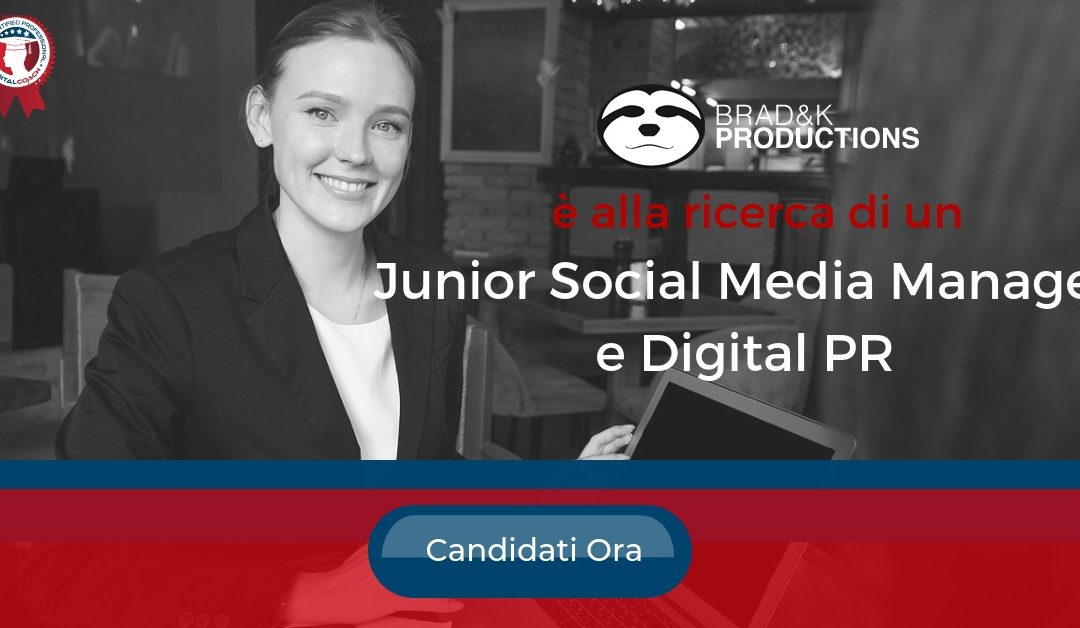 JUNIOR Social Media Manager e Digital PR - Roma - Brad&k Productions