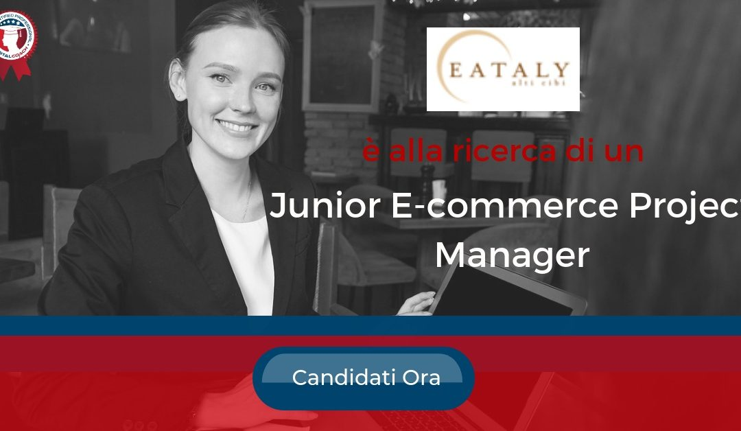 Junior E-commerce Project Manager - Milano - Eataly