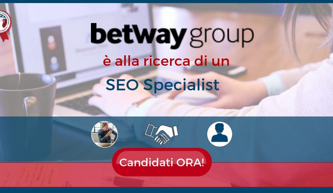 SEO Specialist - Londra - Betway Group