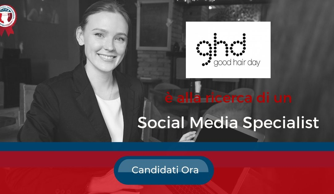 Social Media Specialist - Firenze - GHD