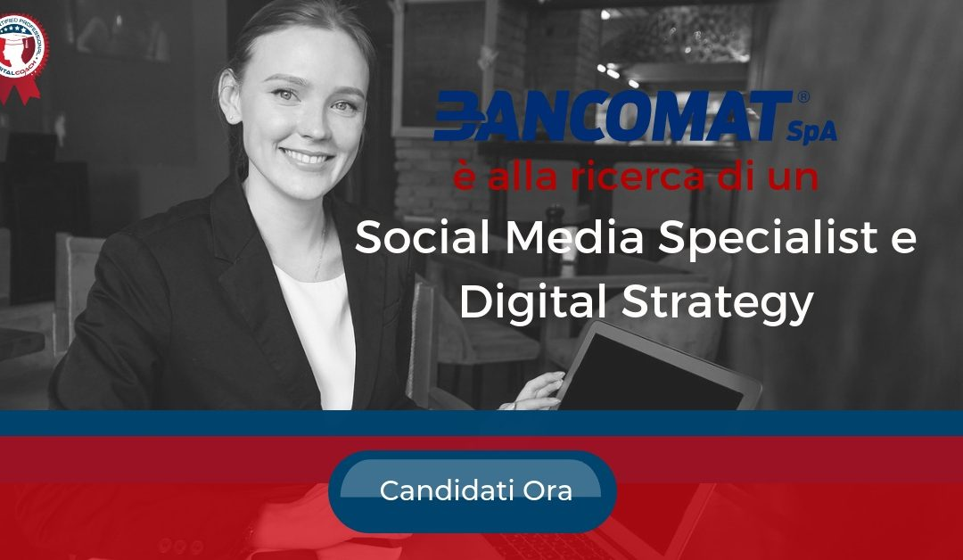 Social Media Specialist e Digital Strategy – Roma – Bancomat