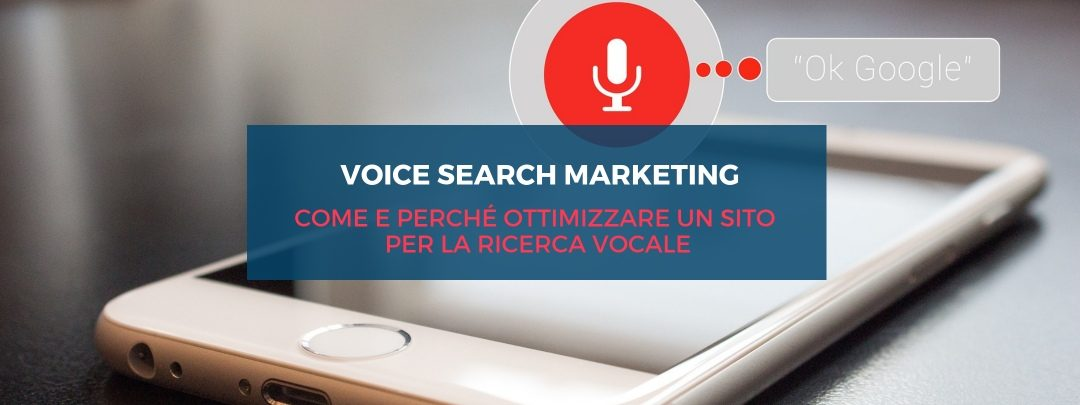 Voice search marketing: come e perché ottimizzare un sito per la ricerca vocale