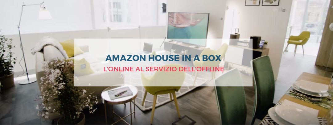 Amazon House in a Box: l'offline al servizio dell'online